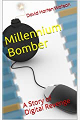 Millennium Bomber: A Story of Digital Revenge Kindle Edition