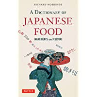A Dictionary of Japanese Food: Ingredients and culture