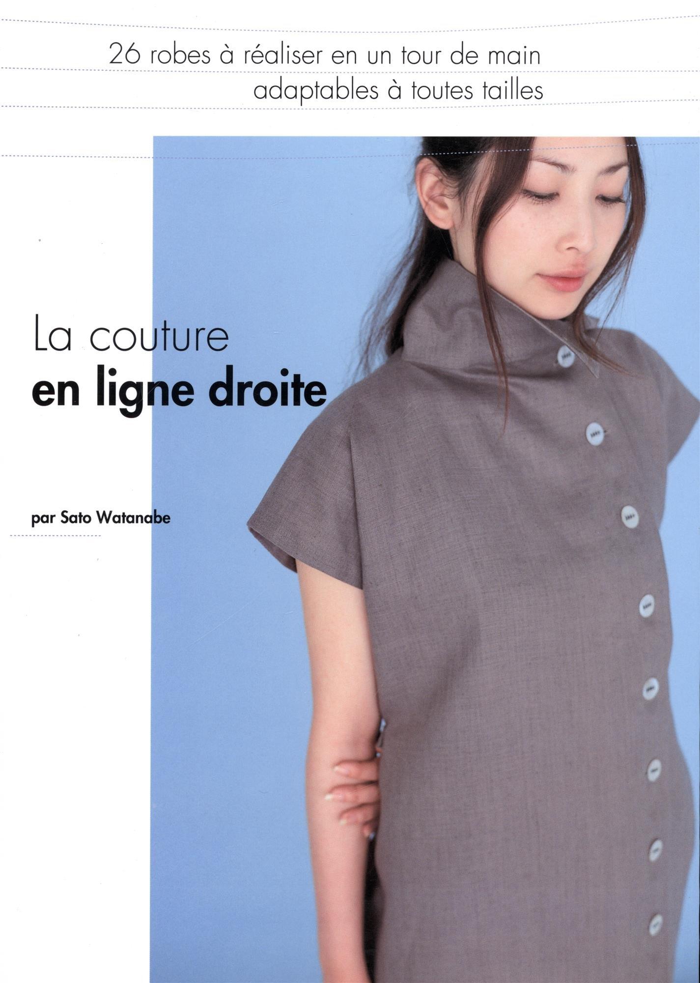 Amazon Co Jp La Couture En Ligne Droite 26 Robes A Realiser En Un Tour De Main Adaptables A Toutes Tailles Watanabe Sato Ɯ¬