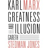 Karl Marx: Greatness and Illusion