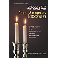 Shabbos Kitchen: Hilkhot Shabat Ba-Mitbah : A Comprehensive Guide to the Preparation of Food and Other Kitchen Activities on Shabbos or Yom Tov