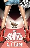 No Brainer (The Darcy Walker Series Book 2)