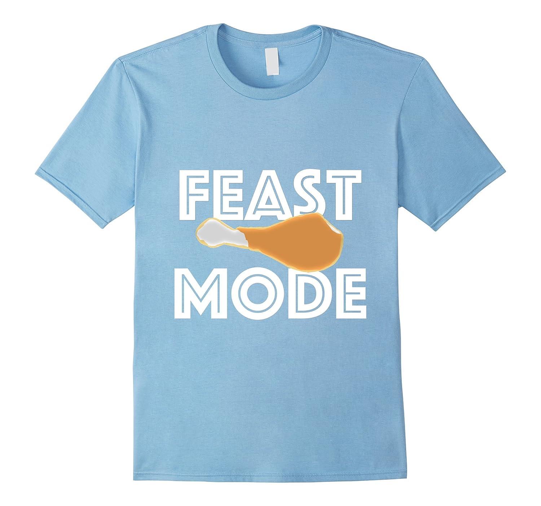Feast Mode Thanksgiving Turkey Day Beast T-Shirt-Teevkd