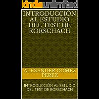 INTRODUCCIÓN AL ESTUDIO DEL TEST DE RORSCHACH : INTRODUCCIÓN AL ESTUDIO DEL TEST DE RORSCHACH (Psicoterapia nº 4)