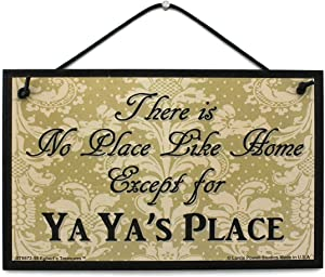 5x8 Vintage Style Sign Saying, There is No Place Like Home Except for Ya Ya's Place Decorative Fun Universal Household Family Signs for Grandma