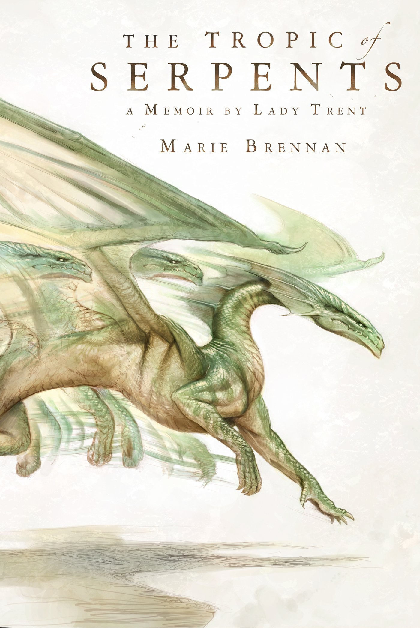 The Tropic of Serpents: A Memoir by Lady Trent (Natural History of Dragons)  by Marie Brennan (17-Feb-2015) Paperback: Books - Amazon.ca