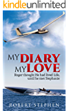 My DIARY My LOVE: Laugh out loud romantic comedy
