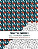 Geometric Patterns - Adult Coloring Book Vol. 11 (Volume 11)