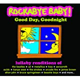Rockabye Baby! Good Day, Goodnight 2 CD Compilation [Import anglais]