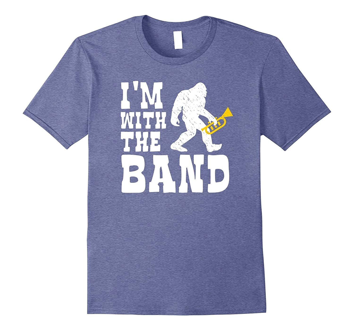16bd4d572 Funny Bigfoot I'm With The Band Trumpet Player Gift T Shirt-ANZ ...