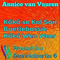PROESELTJIES STORIELEKKERTE 6 (Voorheen: OMNIBUS 6): 1 KôKô se KOL SON; 2 BOETIEBOSSIE; 3 KôKô WEN WEER (PROESELTJIES STORIELEKKERTE  (Voorheen: OMNIBUS)) (Afrikaans Edition)