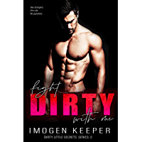 Fight Dirty With Me (The Dirty Little Secrets Series Book 2)