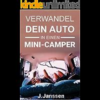 Verwandel dein Auto in einen Minicamper: Bauanleitung für den Camping- Ausbau deines Fahrzeugs- In einfachen Schritten…