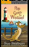 Pop Goes the Weasel: A Follow the Rainbow Cozy Mystery