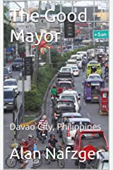 The Good Mayor: Davao City, Philippines Kindle Edition