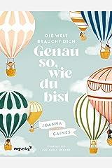 Die Welt braucht dich. Genau so, wie du bist (German Edition) Kindle Edition