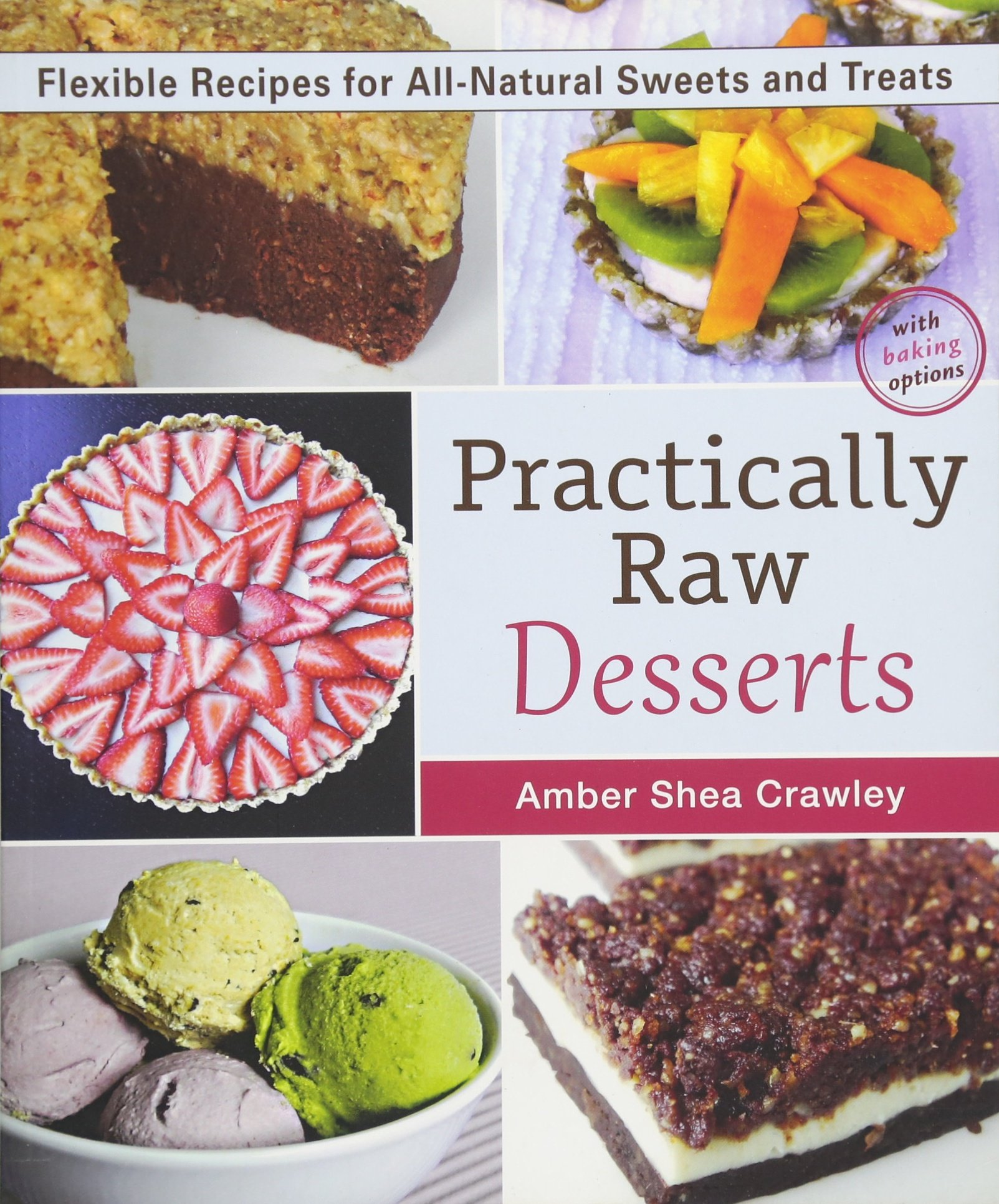 practically raw desserts flexible recipes for allnatural sweets and treats