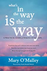 What's in the Way Is the Way: A Practical Guide for Waking Up to Life Kindle Edition