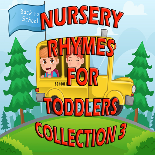 Nursery Rhymes for Toddlers Collection 3