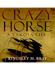 Crazy Horse: A Lakota Life: The Civilization of the American Indian Series