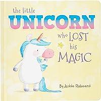 The Little Unicorn Who Lost His Magic (Volume 1)