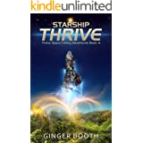 Starship Thrive (Thrive Space Colony Adventures Book 4)