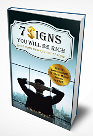 7 Signs You Will Be Rich: Good Signs Never Go Out of Style (How to be Rich; How to became a Millionaire; How to get Rich; How Rich People Think) (how to become rich)