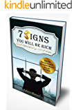 7 Signs You Will Be Rich: Good Signs Never Go Out of Style (How to be Rich, How to became a Millionaire, How to get Rich, How Rich People Think) (how to become rich)