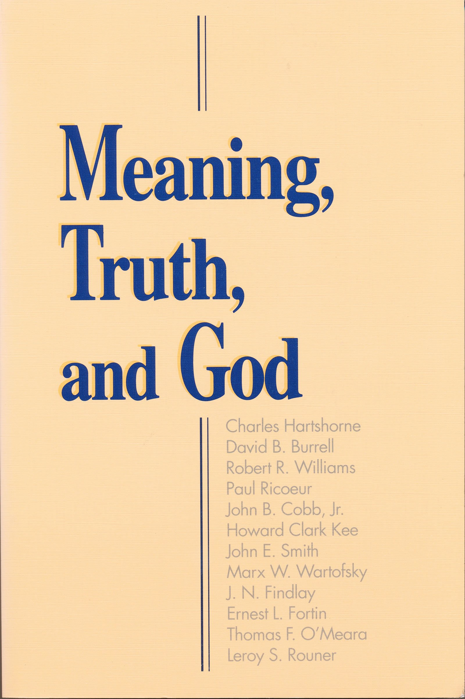 Meaning Truth And God  Boston University Studies In Philosophy And Religion Band 3
