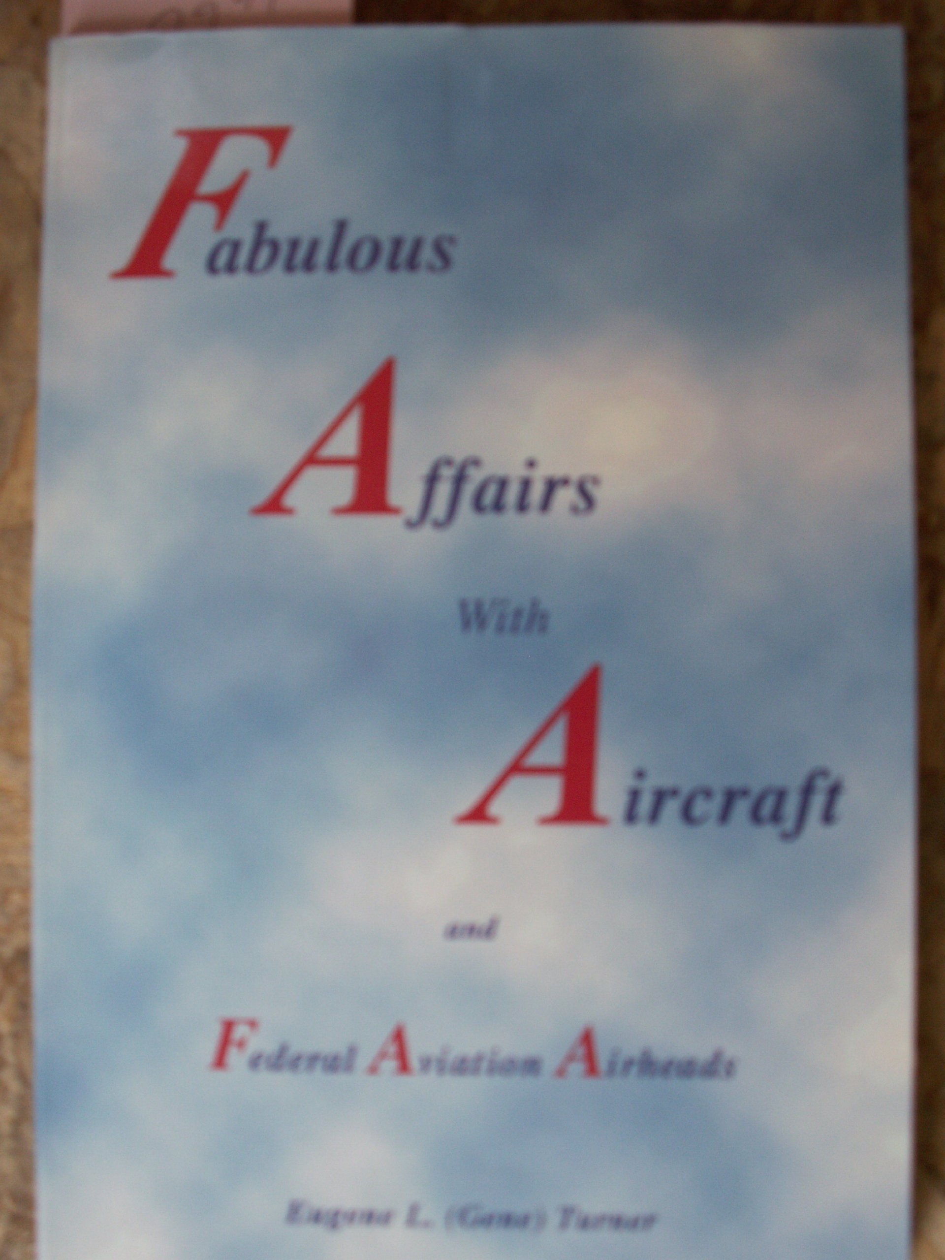 Read Online Fabulous Affairs with Aircraft and Federal Aviation Airheads pdf