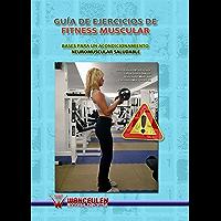 Guía de ejercicios de fitness muscular: Bases para un acondicionamiento neuromuscular saludable (Spanish Edition)