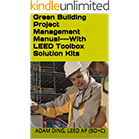 Green Building Project Management Manual---With LEED Toolbox Solution Kits (English Edition)
