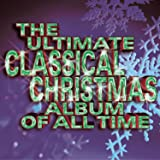 Ultimate Classical Christmas Album of All Time