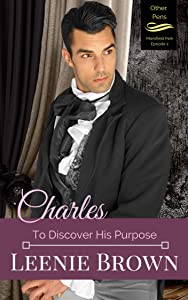 Charles: To Discover His Purpose (Other Pens, Mansfield Park Book 2)