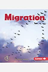 Migration (First Step Nonfiction — Discovering Nature's Cycles) Kindle Edition
