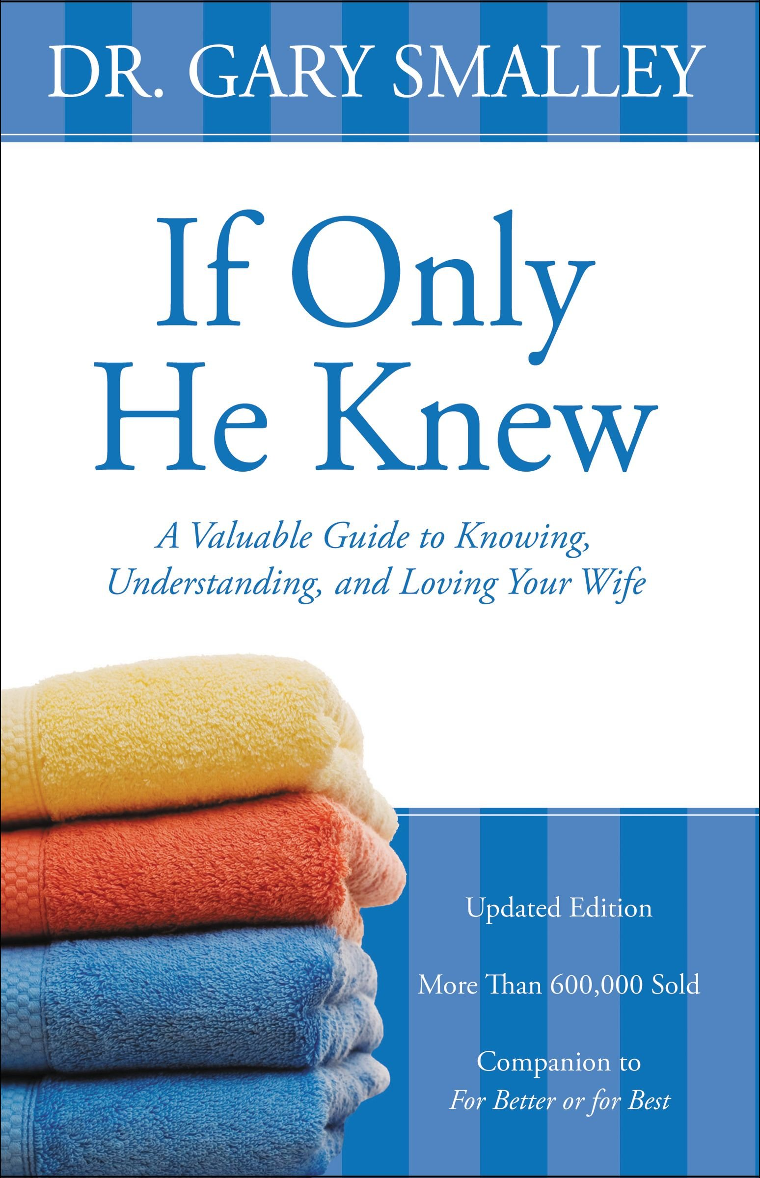 if-only-he-knew-a-valuable-guide-to-knowing-understanding-and-loving-your-wife