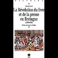 La Révolution du livre et de la presse en Bretagne: (1780-1830) (Histoire) (French Edition)