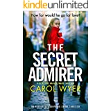 The Secret Admirer: An absolutely gripping crime thriller (Detective Natalie Ward Book 6)