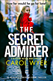 The Secret Admirer: An absolutely gripping crime thriller (Detective Natalie Ward Book 6) (English Edition)