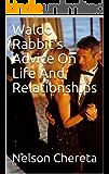 Waldo Rabbit's Advice On Life And Relationships