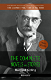 Rudyard Kipling: The Complete Novels and Stories [newly updated] (Book House Publishing) (The Greatest Writers of All Time)