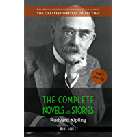 Rudyard Kipling: The Complete Novels and Stories (The Greatest Writers of All Time Book 16)