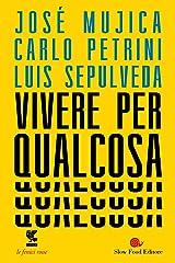Vivere per qualcosa (Italian Edition) Kindle Edition