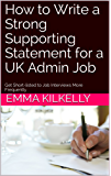 How to Write a Strong Supporting Statement for a UK Admin Job: Get Short-listed to Job Interviews More Frequently