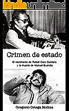 Crimen de estado: El nacimiento de Rafael Caro Quintero y la muerte de Manuel Buendía