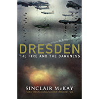 Dresden: The Fire and the Darkness (English Edition)