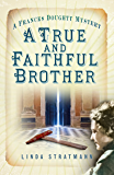 True and Faithful Brother (The Frances Doughty Mysteries)