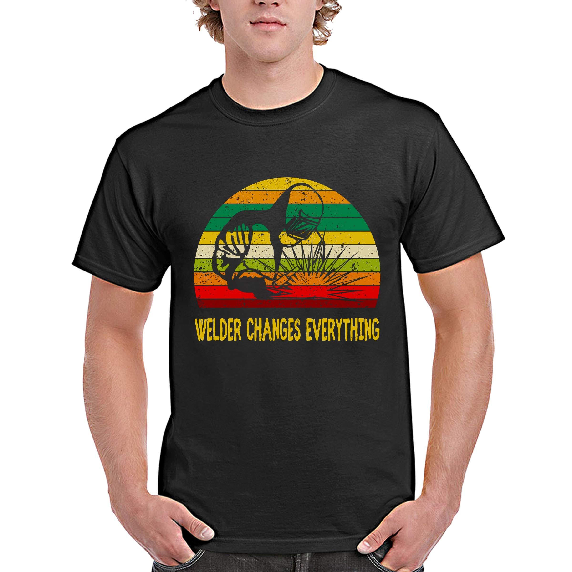 Funny Welder Vintage Retro Tshirt Welder Changes Everything For
