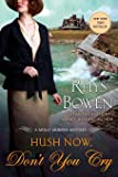Hush Now, Don't You Cry: A Molly Murphy Mystery (Molly Murphy Mysteries)