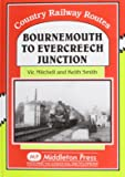 Bournemouth to Evercreech Junction (Country railway route albums)